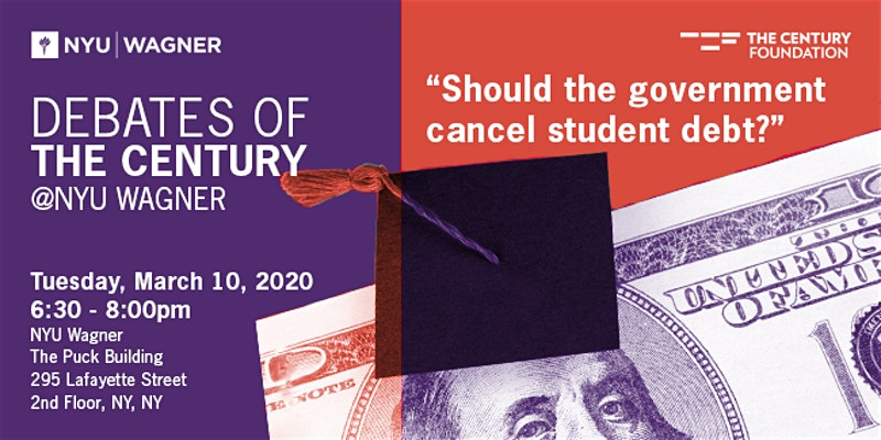 "A flyer for the March 10, 2020 event: ""Should the government cancel student debt?"" a debate at NYU Wagner"